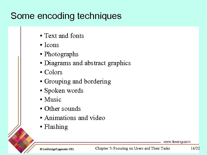 Some encoding techniques • Text and fonts • Icons • Photographs • Diagrams and