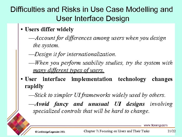 Difficulties and Risks in Use Case Modelling and User Interface Design • Users differ