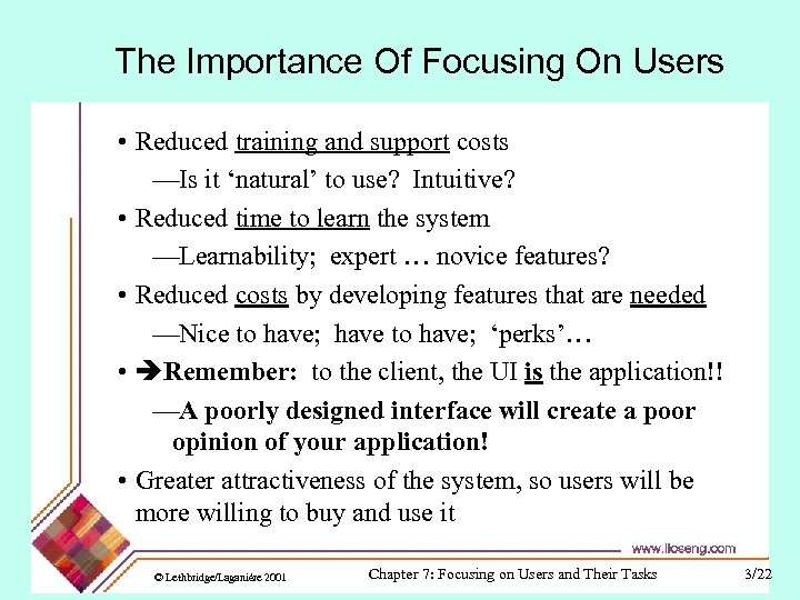The Importance Of Focusing On Users • Reduced training and support costs —Is it