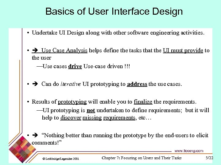 Basics of User Interface Design • Undertake UI Design along with other software engineering