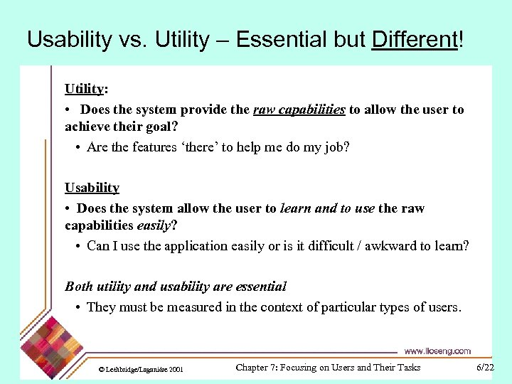 Usability vs. Utility – Essential but Different! Utility: • Does the system provide the