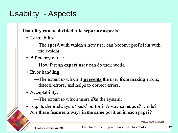 Usability - Aspects Usability can be divided into separate aspects: • Learnability —The speed