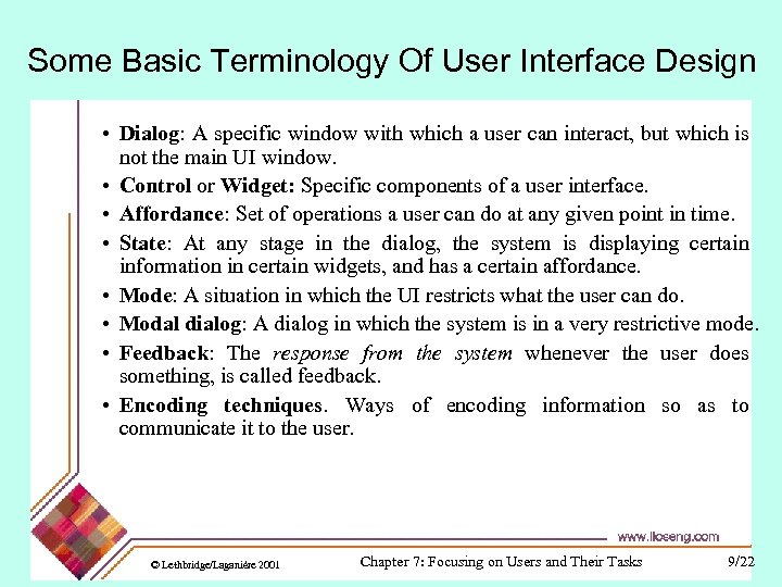 Some Basic Terminology Of User Interface Design • Dialog: A specific window with which