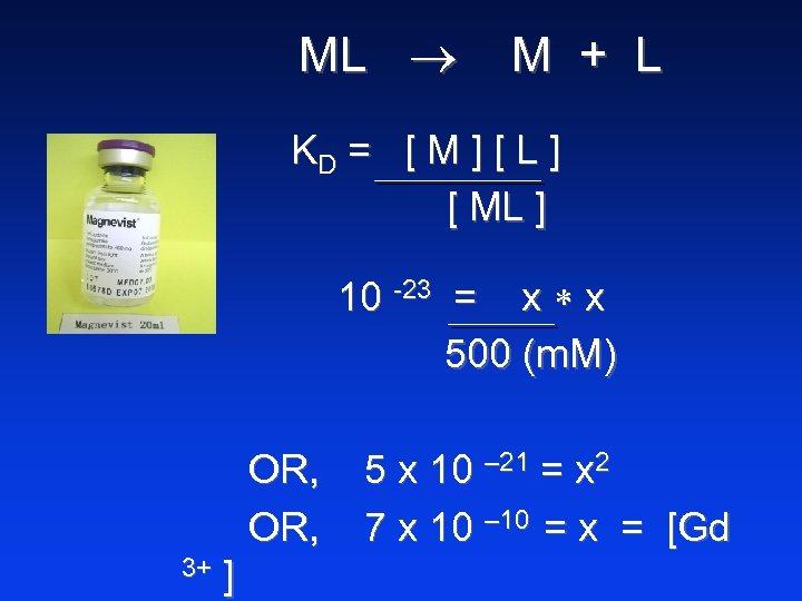 ML M + L KD = [ M ] [ L ] [ ML