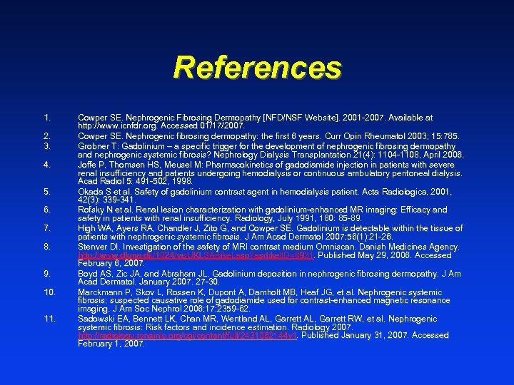 References 1. 2. 3. 4. 5. 6. 7. 8. 9. 10. 11. Cowper SE.