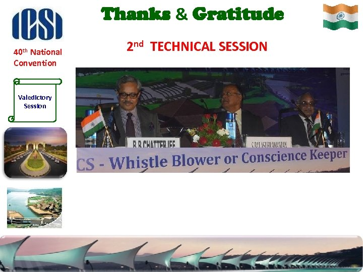 Thanks & Gratitude 40 th National Convention Valedictory Session 2 nd TECHNICAL SESSION