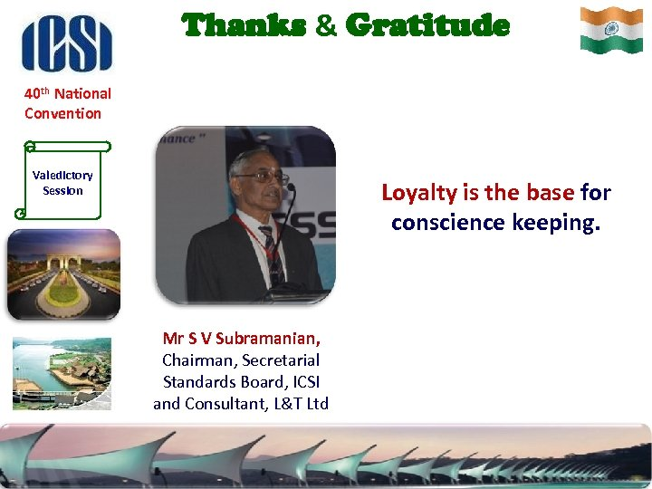 Thanks & Gratitude 40 th National Convention Valedictory Session Loyalty is the base for