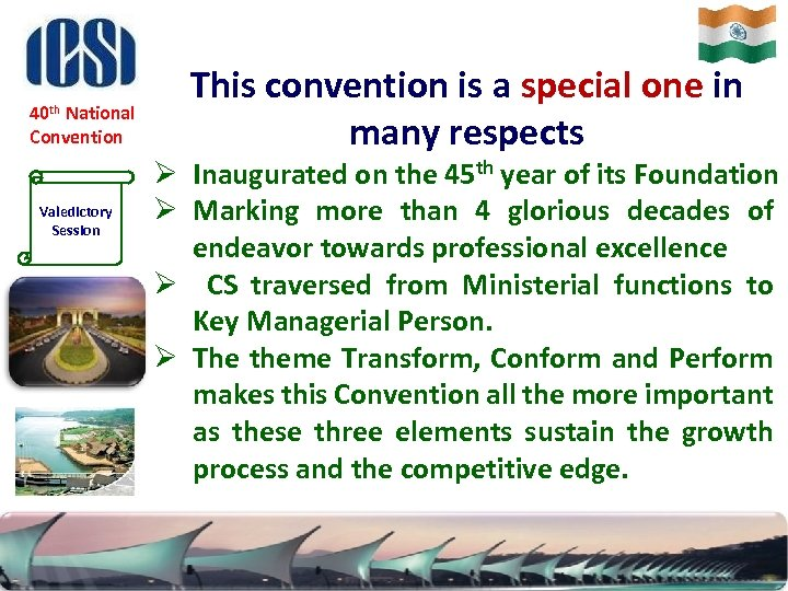 40 th National Convention Valedictory Session This convention is a special one in many