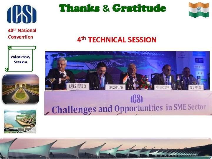 Thanks & Gratitude 40 th National Convention Valedictory Session 4 th TECHNICAL SESSION