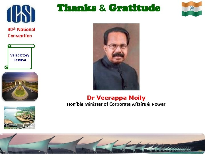 Thanks & Gratitude 40 th National Convention Valedictory Session Dr Veerappa Moily Hon'ble Minister