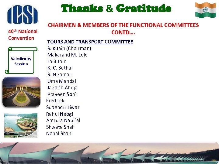 Thanks & Gratitude 40 th National Convention Valedictory Session CHAIRMEN & MEMBERS OF THE
