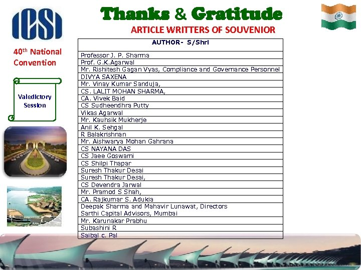 Thanks & Gratitude ARTICLE WRITTERS OF SOUVENIOR AUTHOR- S/Shri 40 th National Convention Valedictory