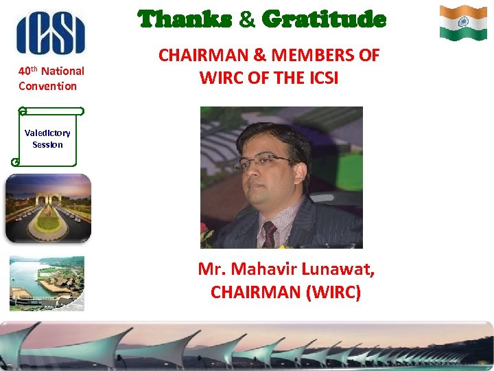 Thanks & Gratitude 40 th National Convention CHAIRMAN & MEMBERS OF WIRC OF THE