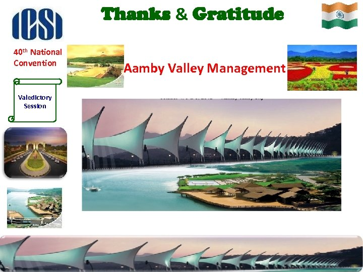 Thanks & Gratitude 40 th National Convention Valedictory Session Aamby Valley Management