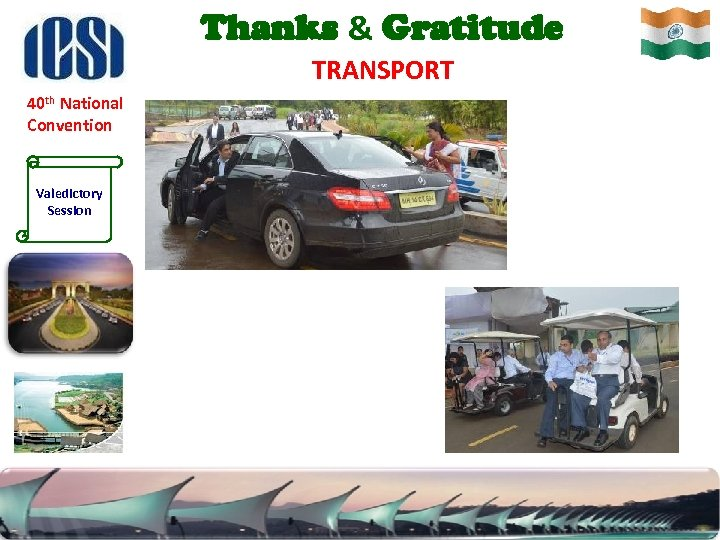 Thanks & Gratitude TRANSPORT 40 th National Convention Valedictory Session