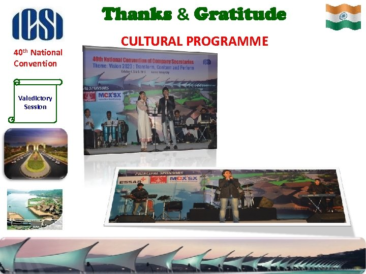 Thanks & Gratitude 40 th National Convention Valedictory Session CULTURAL PROGRAMME