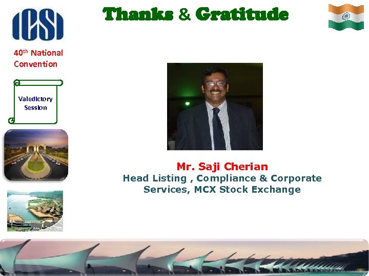 Thanks & Gratitude 40 th National Convention Valedictory Session Mr. Saji Cherian Head Listing