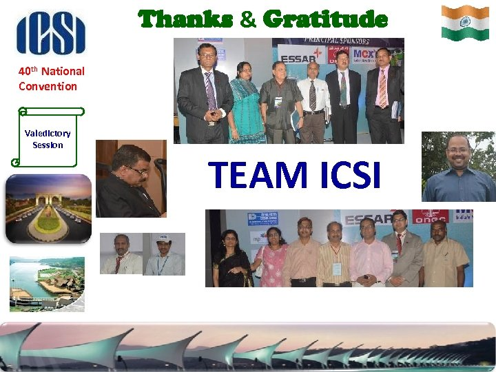 Thanks & Gratitude 40 th National Convention Valedictory Session TEAM ICSI