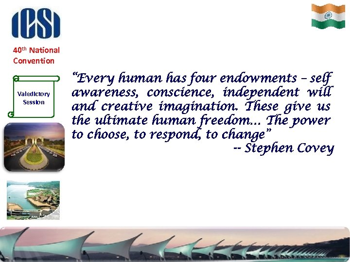 """40 th National Convention Valedictory Session """"Every human has four endowments – self awareness,"""