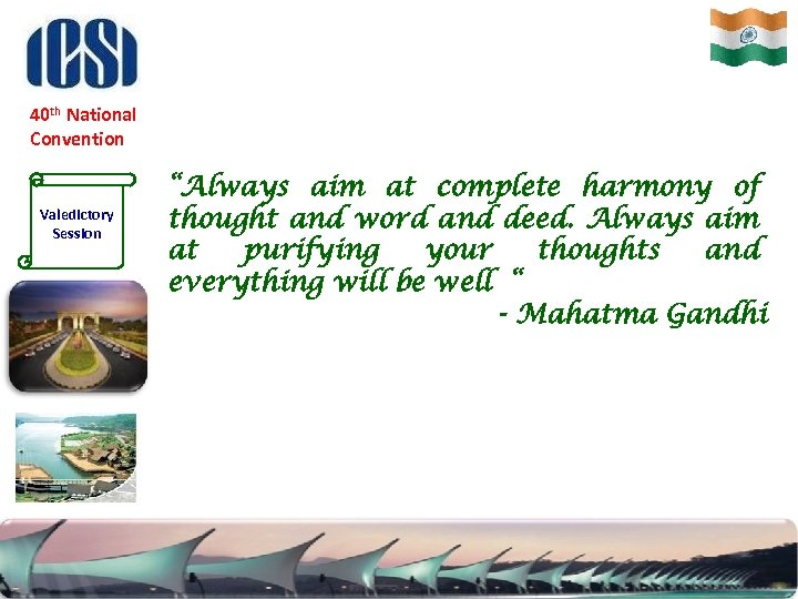 """40 th National Convention Valedictory Session """"Always aim at complete harmony of thought and"""