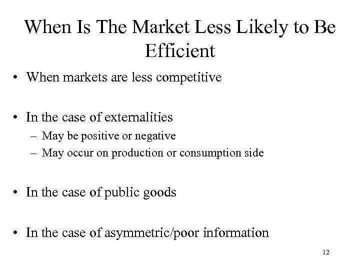 When Is The Market Less Likely to Be Efficient • When markets are less