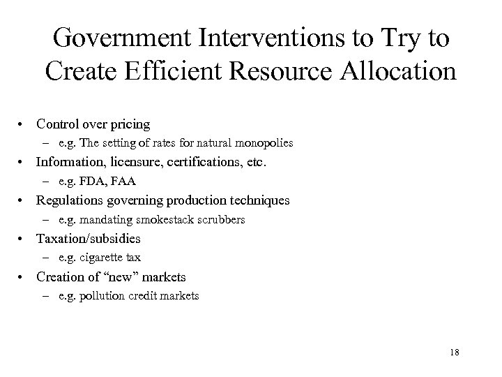 Government Interventions to Try to Create Efficient Resource Allocation • Control over pricing –