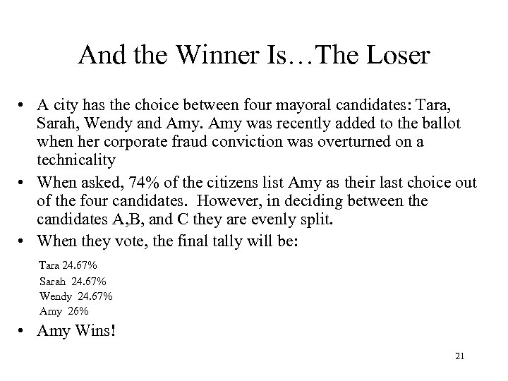 And the Winner Is…The Loser • A city has the choice between four mayoral