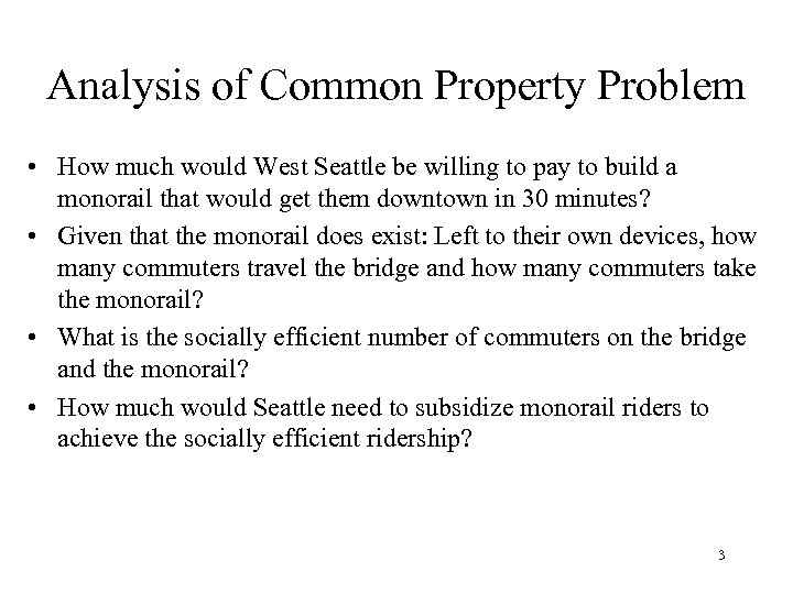 Analysis of Common Property Problem • How much would West Seattle be willing to