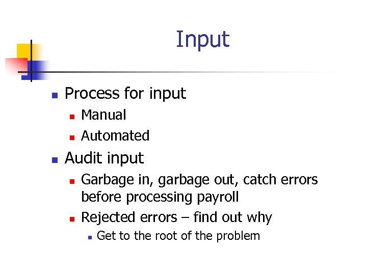 Input n Process for input n n n Manual Automated Audit input n n