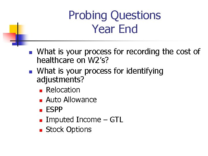 Probing Questions Year End n n What is your process for recording the cost