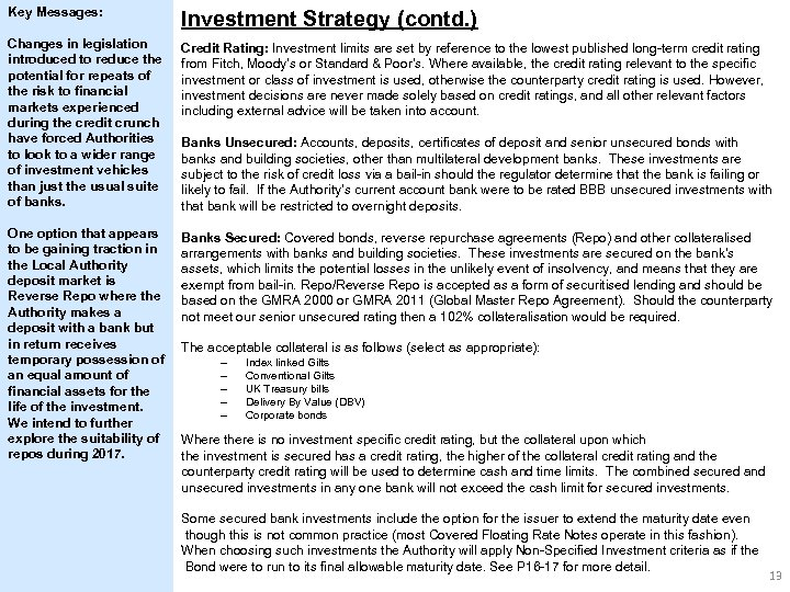 Key Messages: Investment Strategy (contd. ) Changes in legislation introduced to reduce the potential