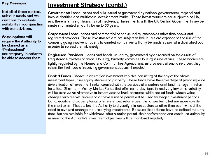 Key Messages: Investment Strategy (contd. ) Not all of these options suit our needs