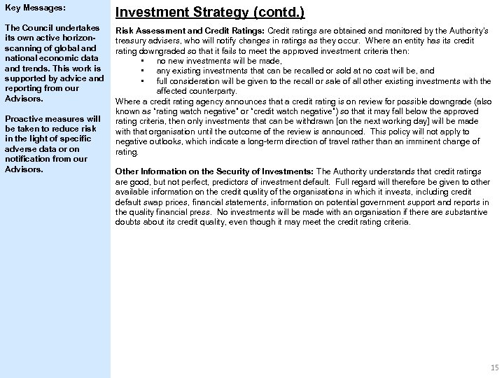 Key Messages: Investment Strategy (contd. ) The Council undertakes its own active horizonscanning of