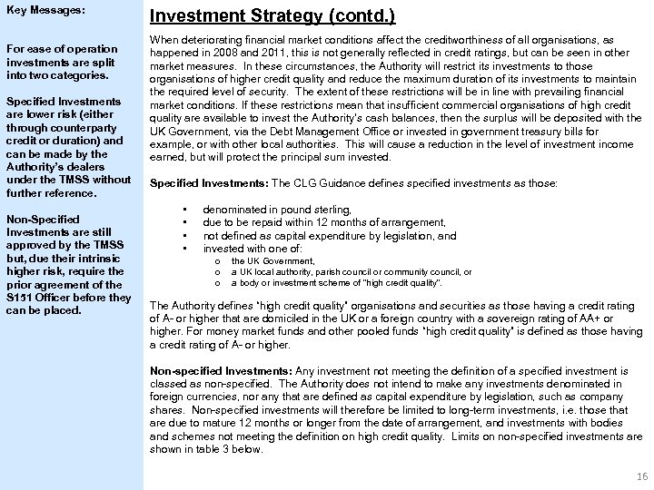 Key Messages: For ease of operation investments are split into two categories. Specified Investments