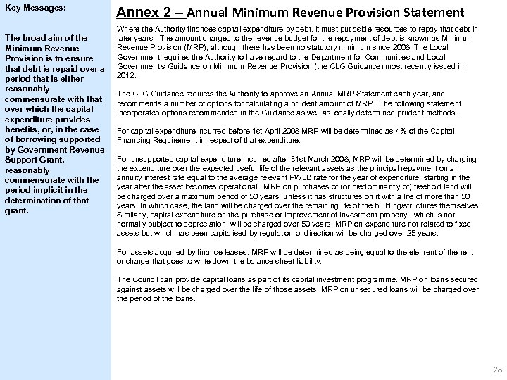 Key Messages: The broad aim of the Minimum Revenue Provision is to ensure that