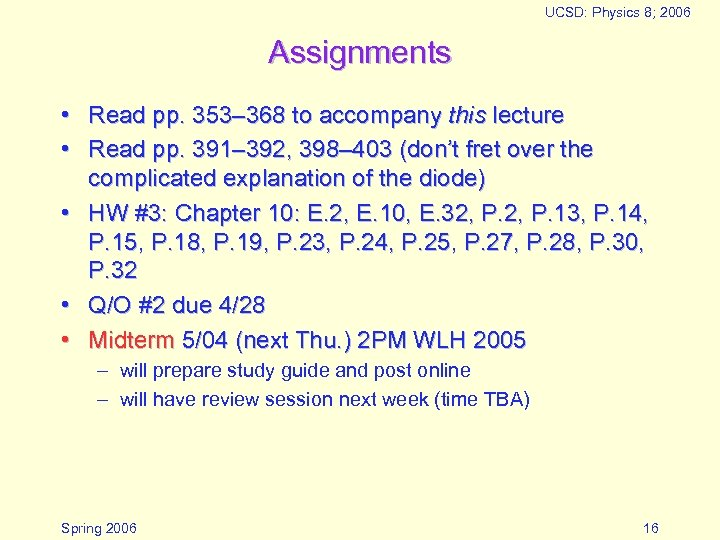 UCSD: Physics 8; 2006 Assignments • Read pp. 353– 368 to accompany this lecture