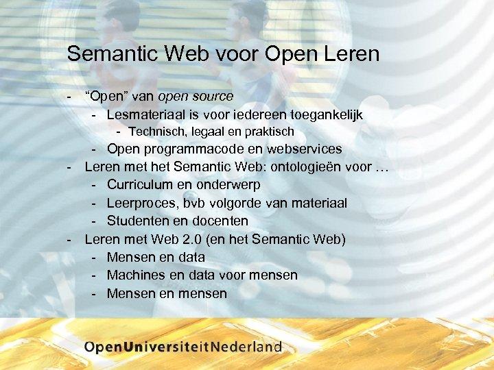 """Semantic Web voor Open Leren """"Open"""" van open source Lesmateriaal is voor iedereen toegankelijk"""