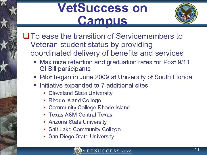 Vet. Success on Campus q To ease the transition of Servicemembers to Veteran-student status