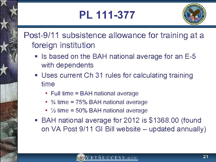 PL 111 -377 Post-9/11 subsistence allowance for training at a foreign institution § Is