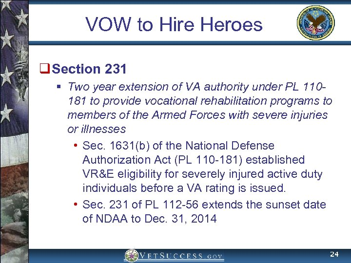 VOW to Hire Heroes q Section 231 § Two year extension of VA authority