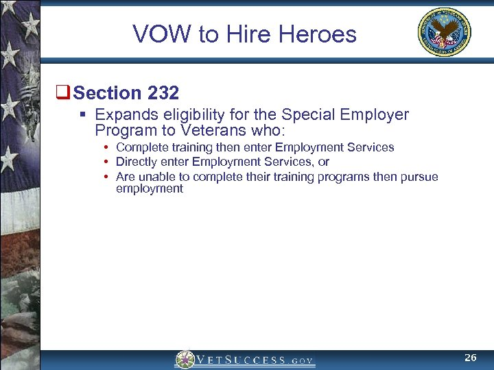 VOW to Hire Heroes q Section 232 § Expands eligibility for the Special Employer