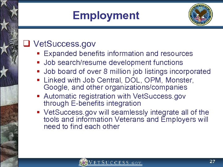 Employment q Vet. Success. gov § § Expanded benefits information and resources Job search/resume
