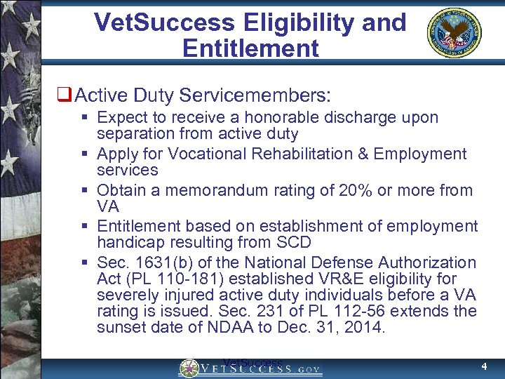 Vet. Success Eligibility and Entitlement q Active Duty Servicemembers: § Expect to receive a