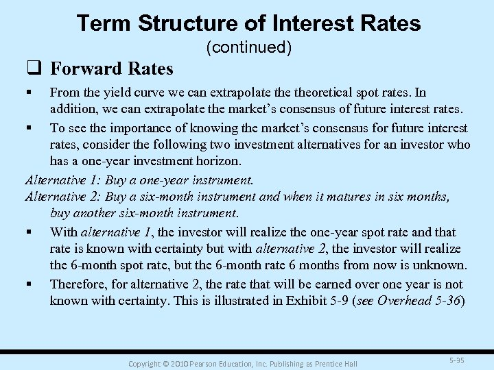 Term Structure of Interest Rates (continued) q Forward Rates § From the yield curve