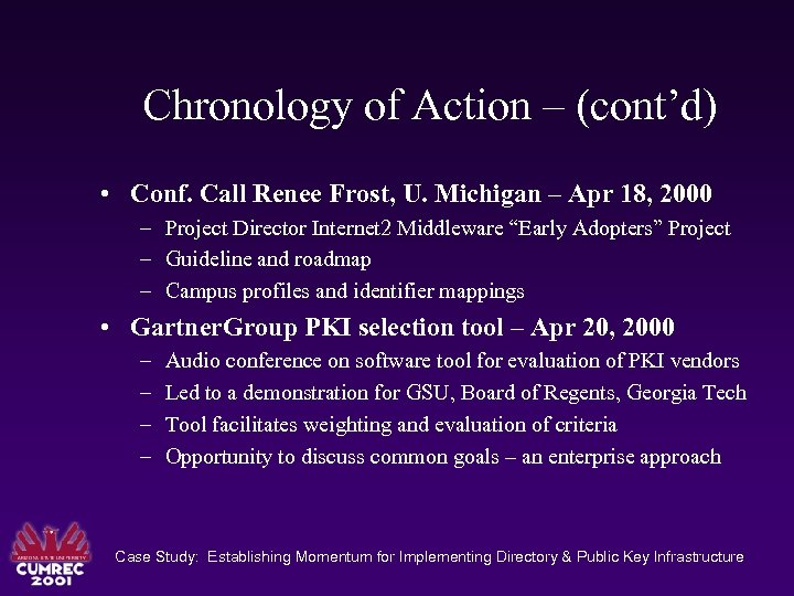 Chronology of Action – (cont'd) • Conf. Call Renee Frost, U. Michigan – Apr