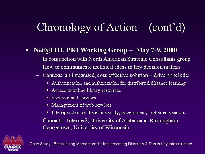 Chronology of Action – (cont'd) • Net@EDU PKI Working Group – May 7 -9,