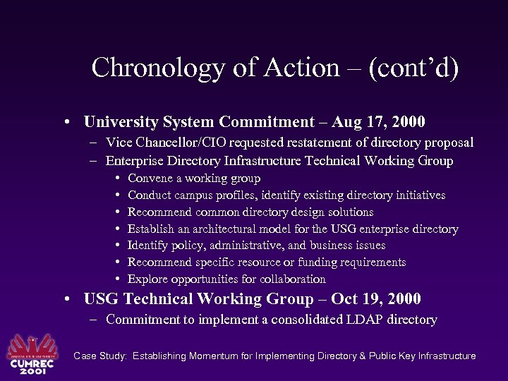 Chronology of Action – (cont'd) • University System Commitment – Aug 17, 2000 –