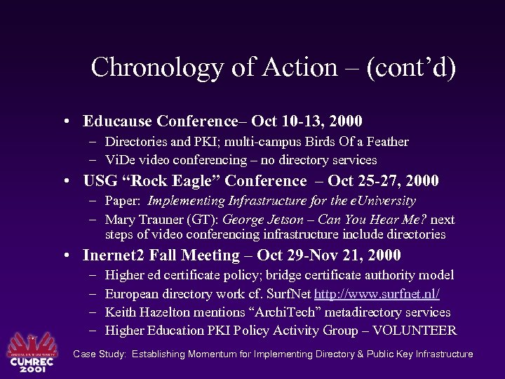 Chronology of Action – (cont'd) • Educause Conference– Oct 10 -13, 2000 – Directories