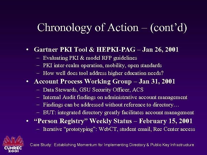 Chronology of Action – (cont'd) • Gartner PKI Tool & HEPKI-PAG – Jan 26,