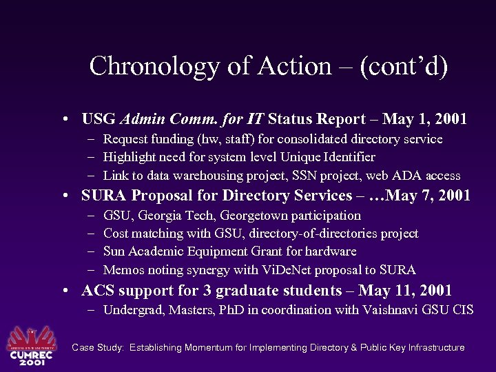 Chronology of Action – (cont'd) • USG Admin Comm. for IT Status Report –